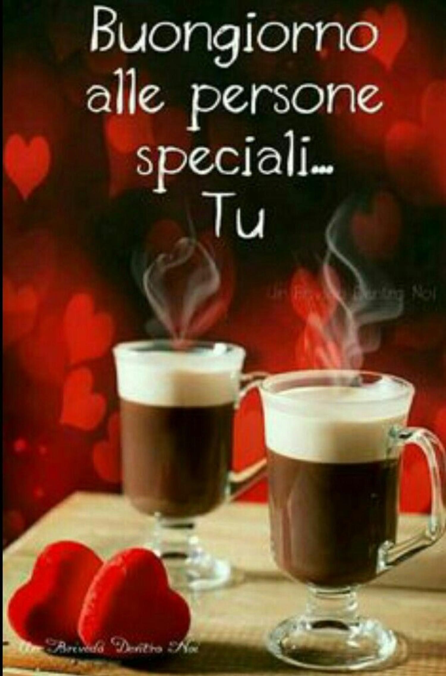 Buongiorno alle persone Speciali... TU