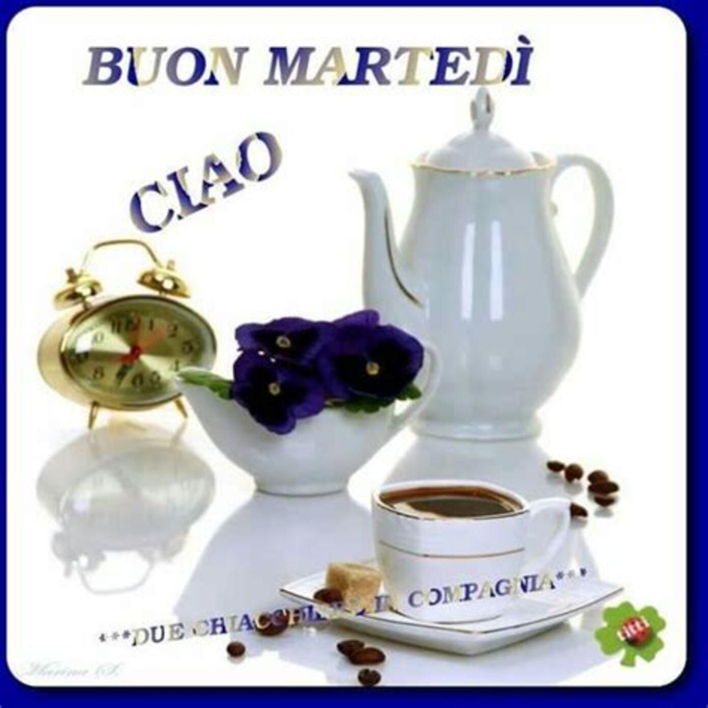 Buon Martedì Ciao