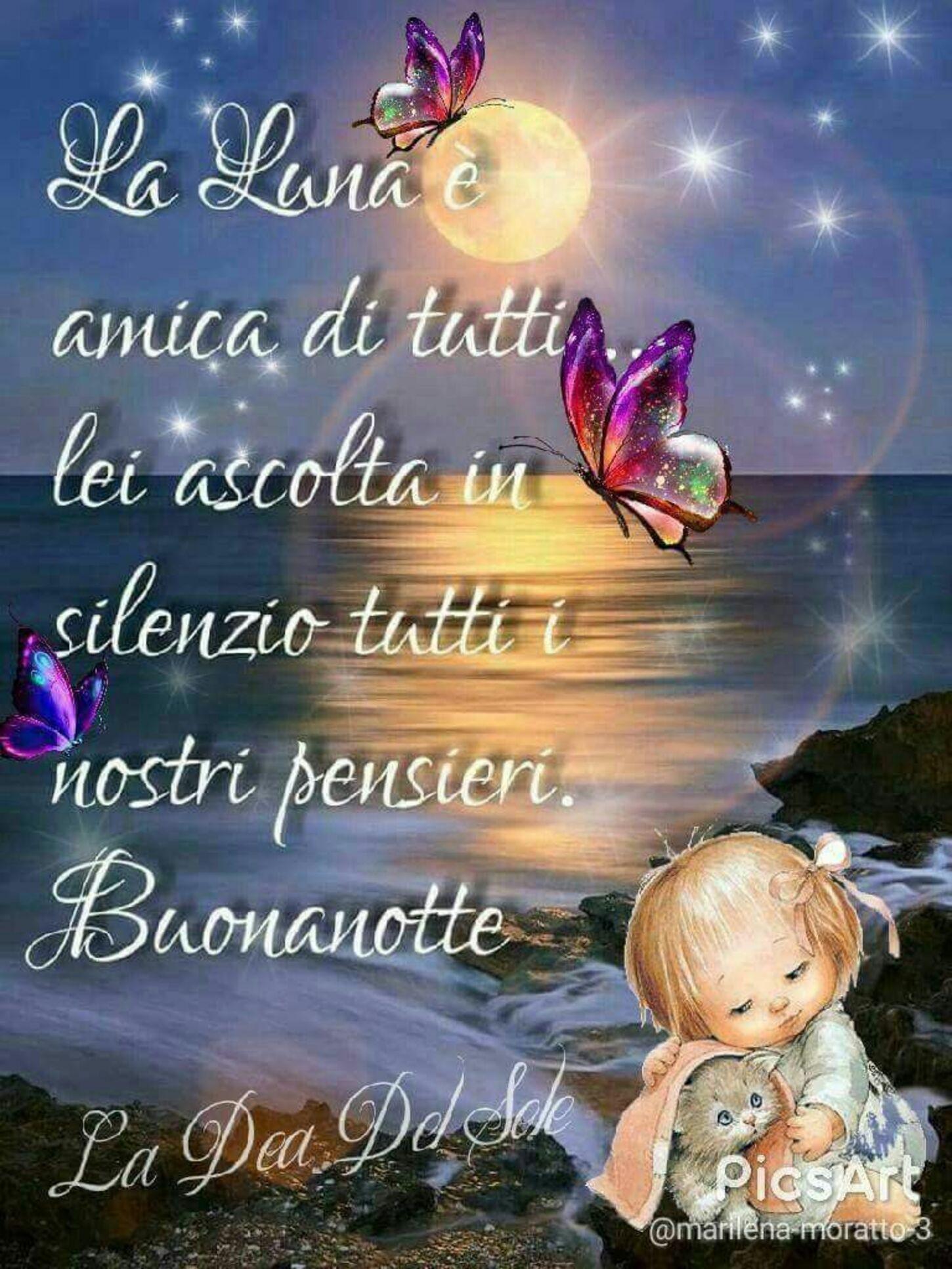 La luna è l'amica di tutti, lei ascolta in silenzio tutti i nostri pensieri. Buonanotte
