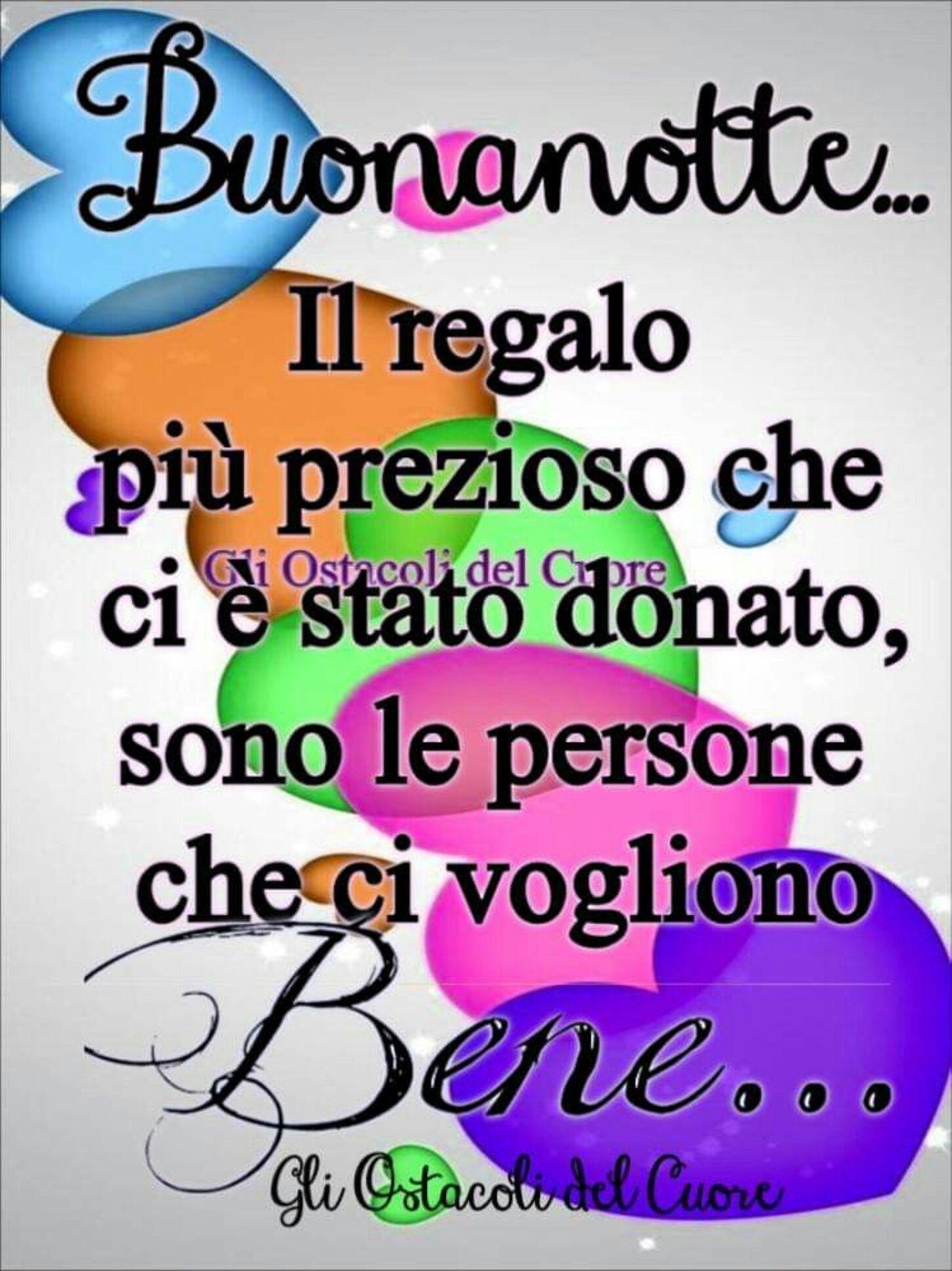 Buonanotte Il regalo più prezioso che ci è stato donato sono le persone che ci vogliono bene...