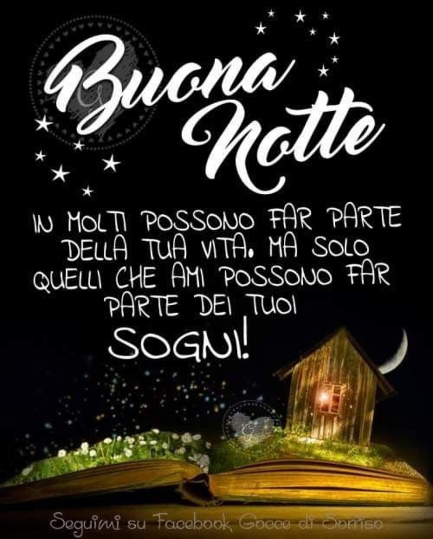 Buona Notte In molti possono far parte della tua vita, ma solo quelli che ami possono far parte dei tuoi sogni!