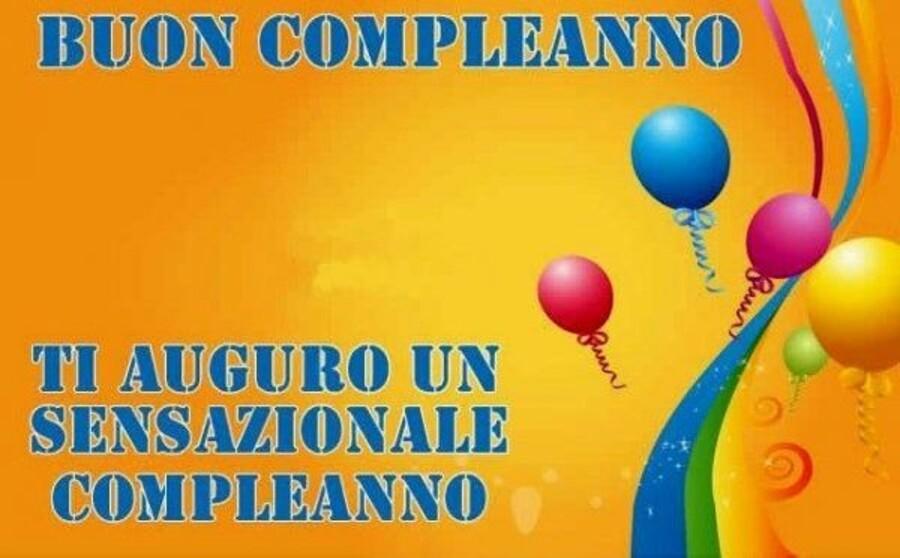 Buon Compleanno ti auguro un sensazionale compleanno