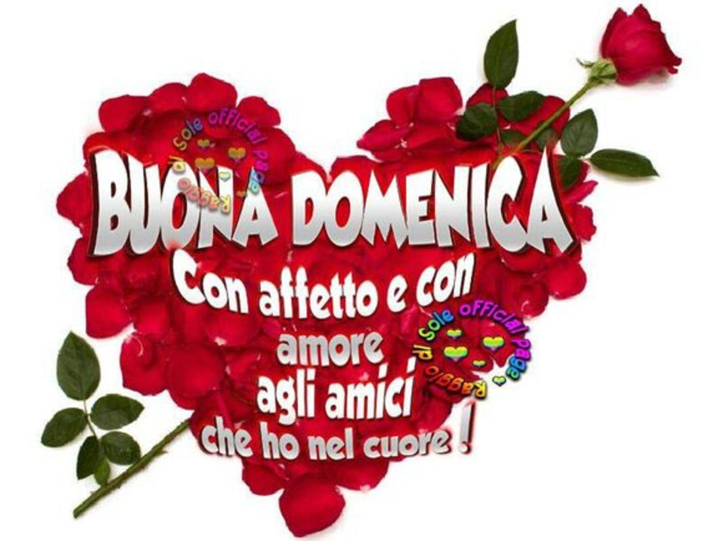 Buona Domenica con affetto e con amore agli amici che ho nel cuore