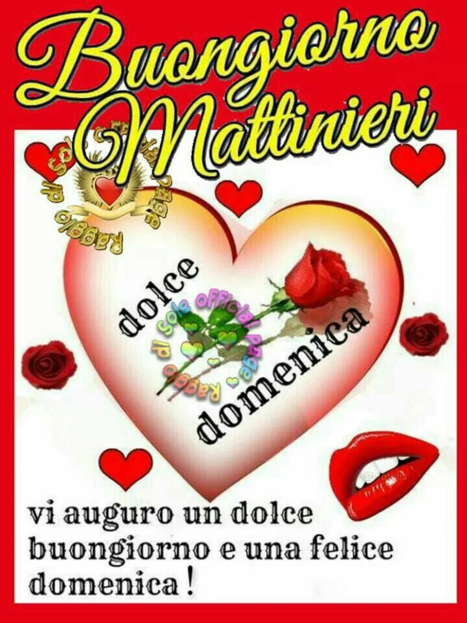 Buongiorno Mattinieri dolce domenica vi auguro un dolce buongiorno e una felice domenica