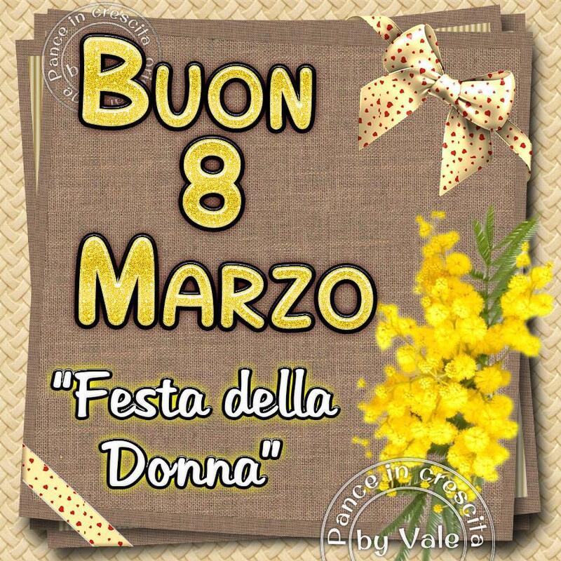 """""""Buon 8 Marzo Festa della Donna"""""""