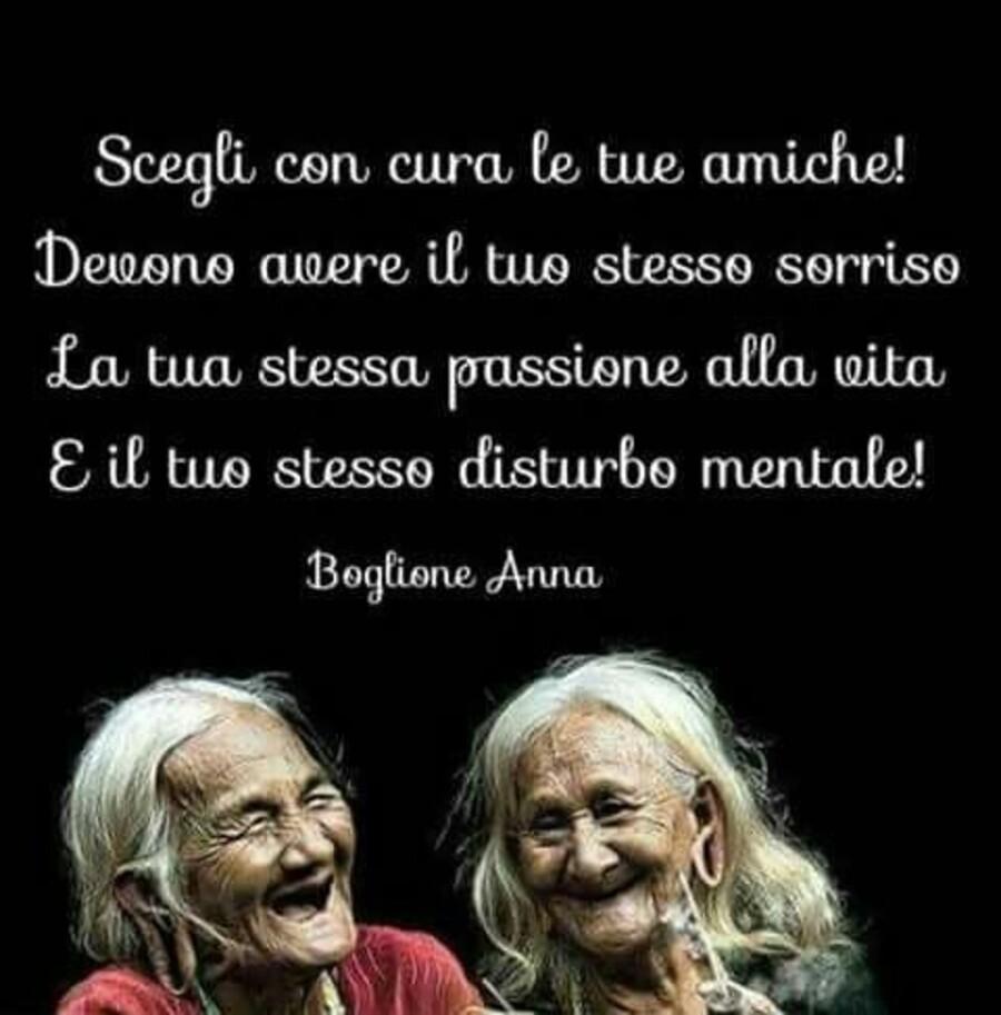 Scegli con cura le tue amiche! Devono vivere il tuo stesso sorriso, la tua stessa passione alla vita e il tuo stesso disturbo mentale!