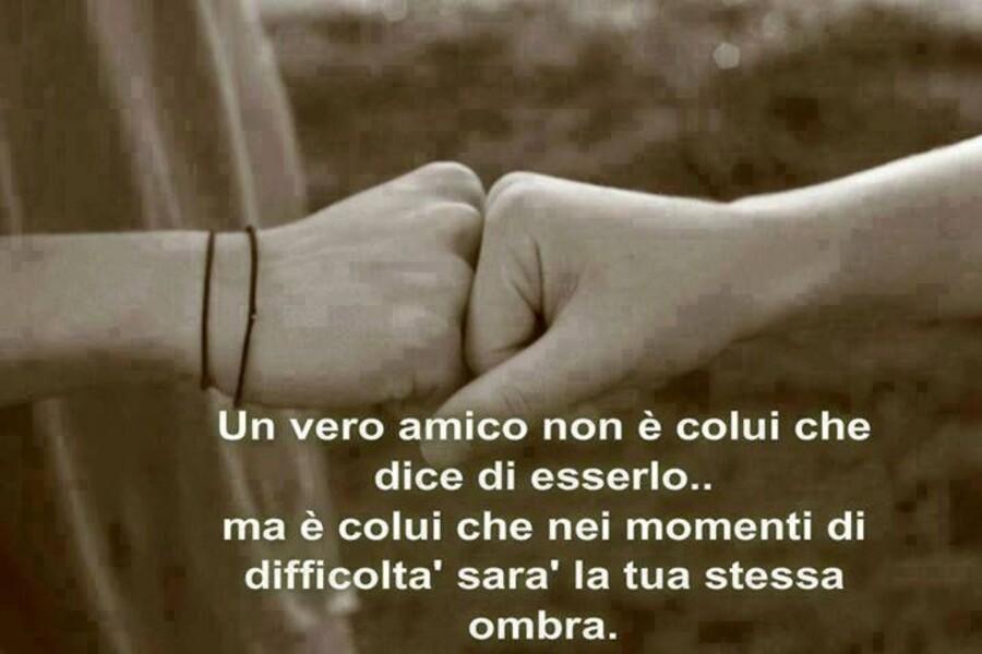 Un vero amico non è colui che dice di esserlo..ma è colui che nei momenti di difficoltà sarà la tua stessa ombra.