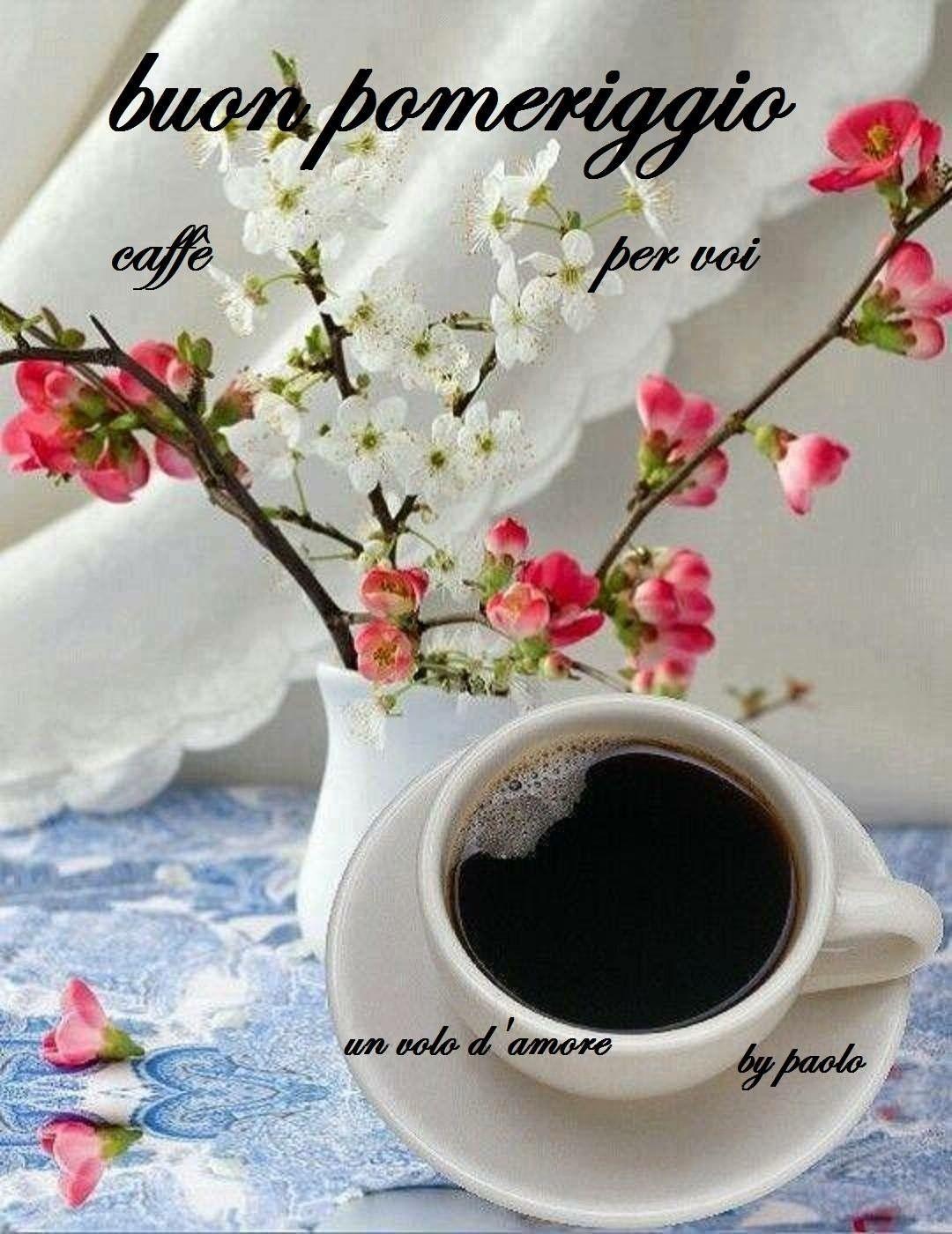 Buon pomeriggio un caffè per voi