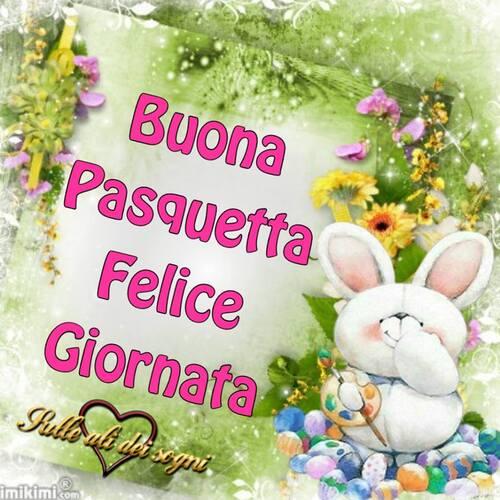 """""""Buona Pasquetta Felice Giornata"""""""