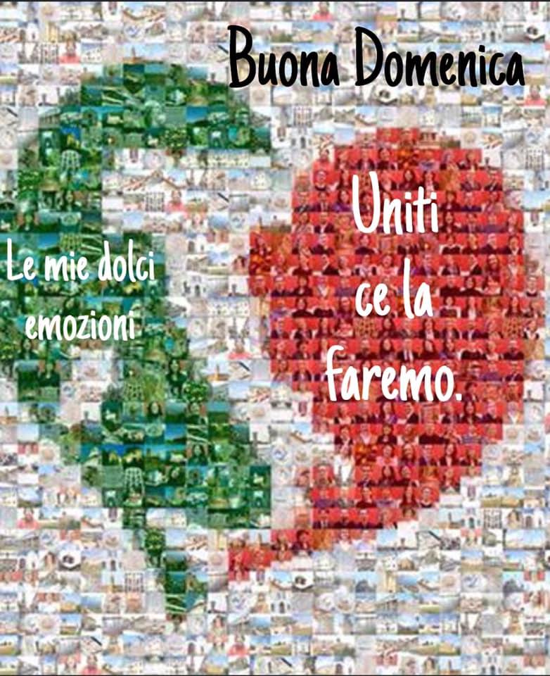 Uniti ce la faremo! Buona Domenica Italia