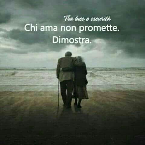 """""""Chi ama non promette. Dimostra."""""""