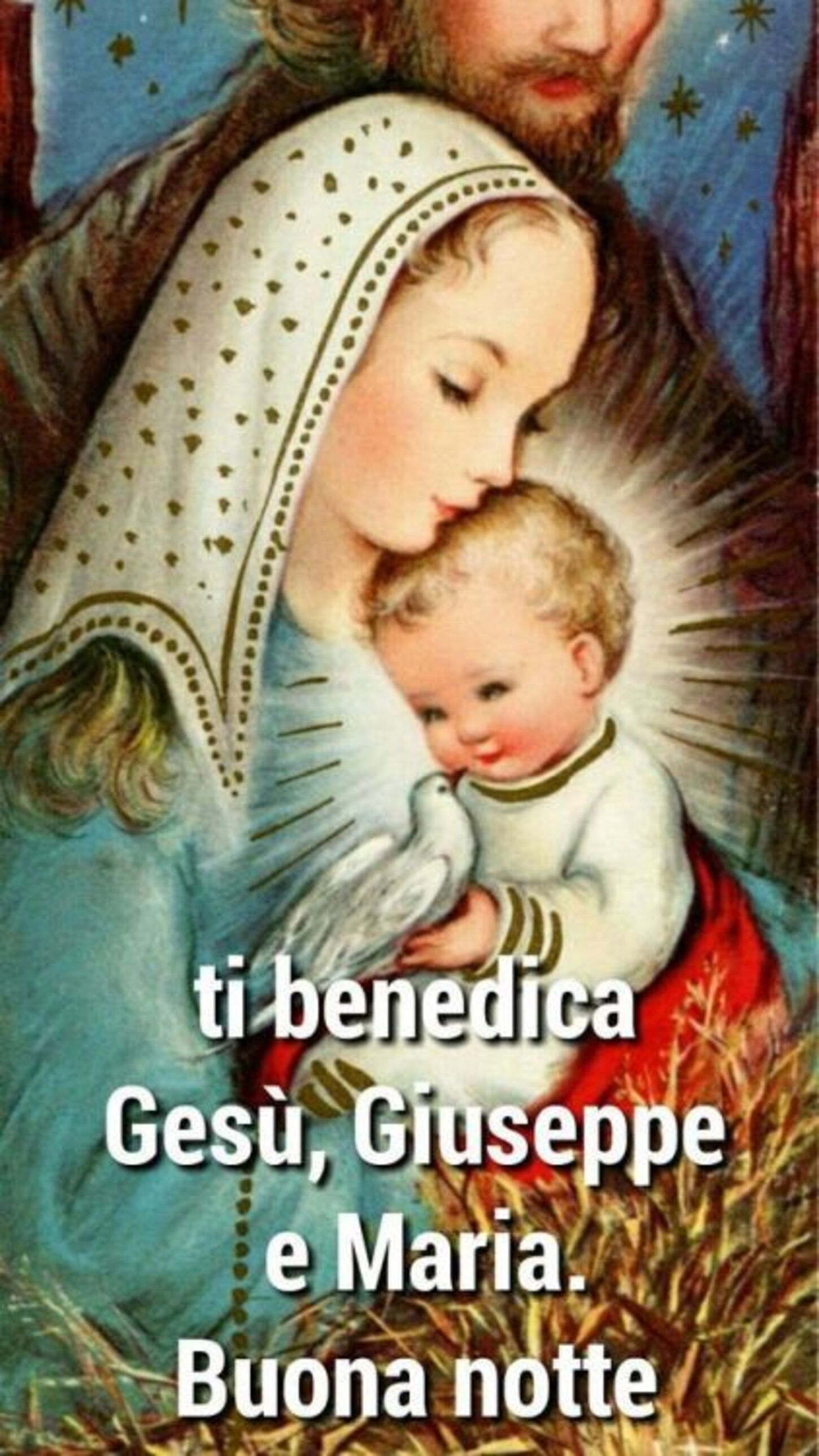 Ti benedica Gesù, Giuseppe e Maria. Buonanotte