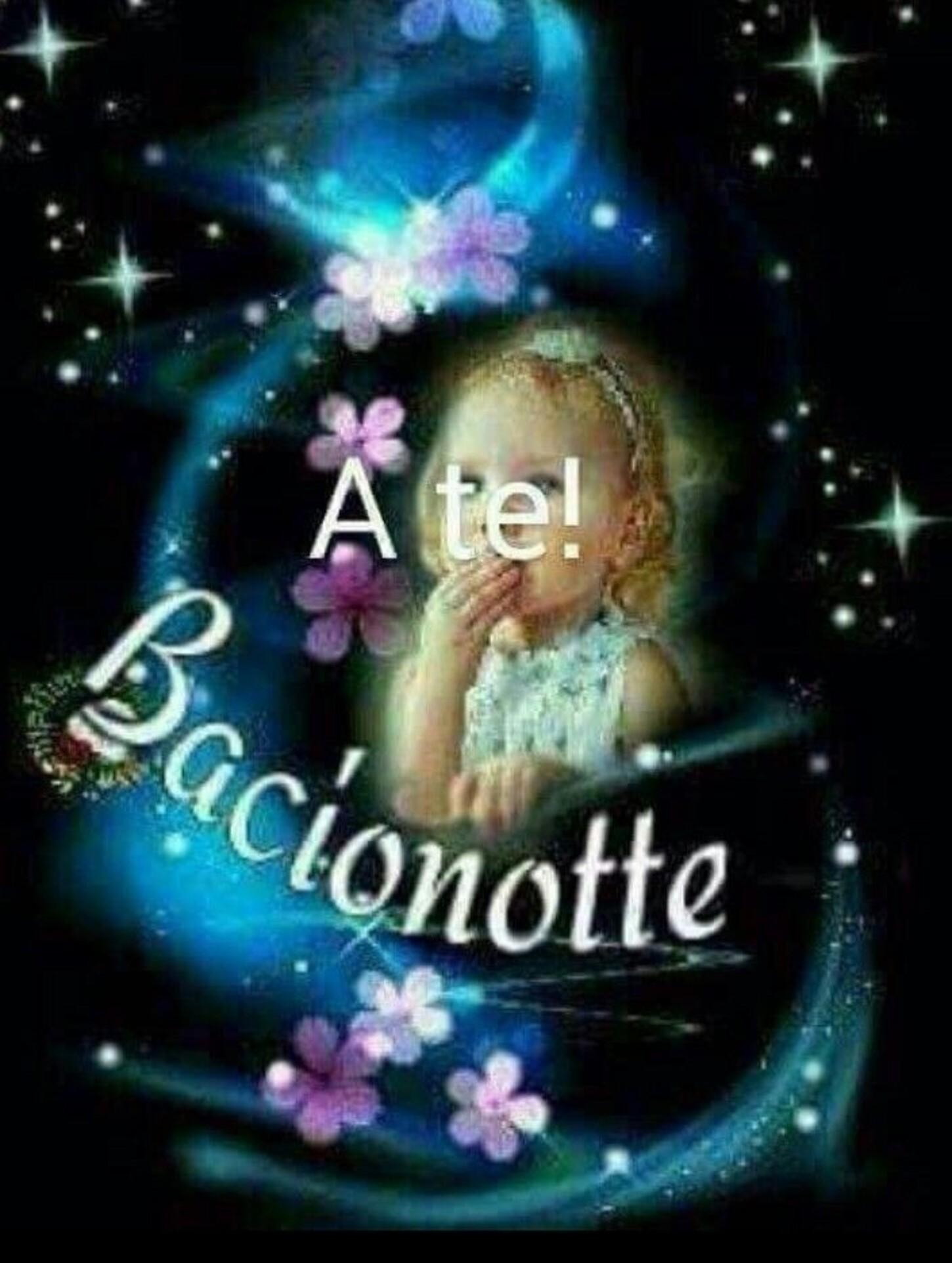 A Te! Bacionotte