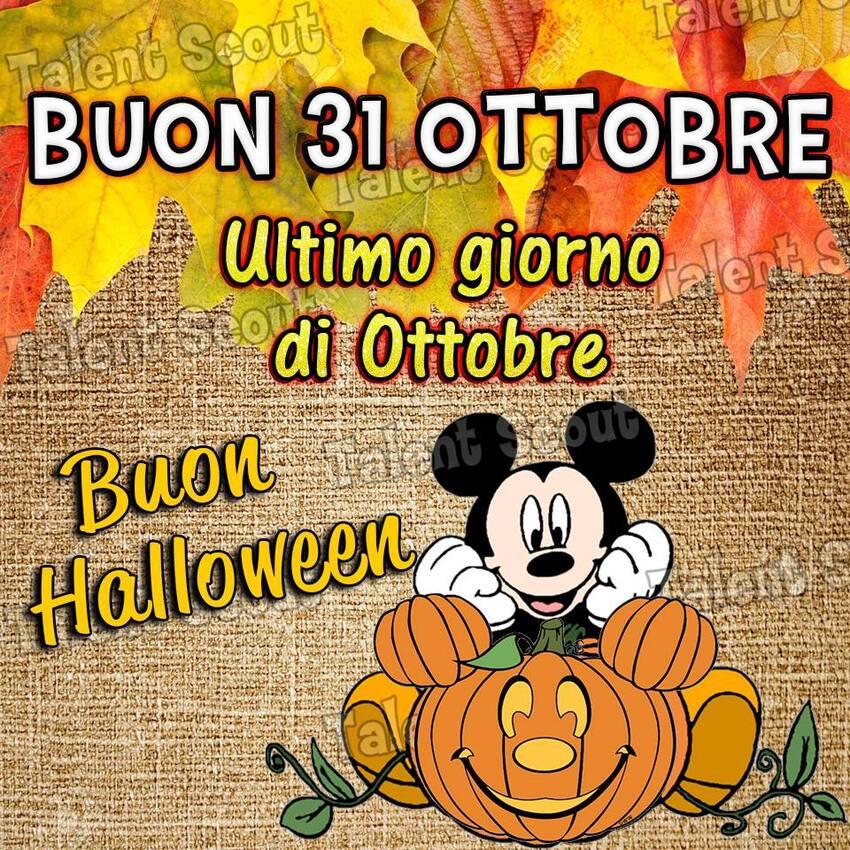 Buon 31 Ottobre, ultimo giorno di Ottobre. Buon Halloween - immagini Disney
