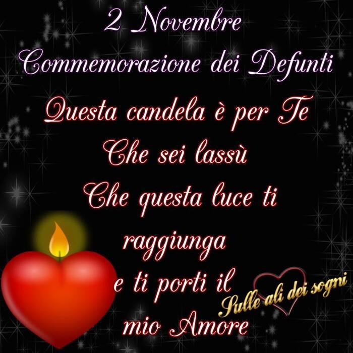 2 Novembre Commemorazione dei Defunti. Questa candela è per Te che sei lassù. Che questa luce ti raggiunga e ti porti il mio Amore.