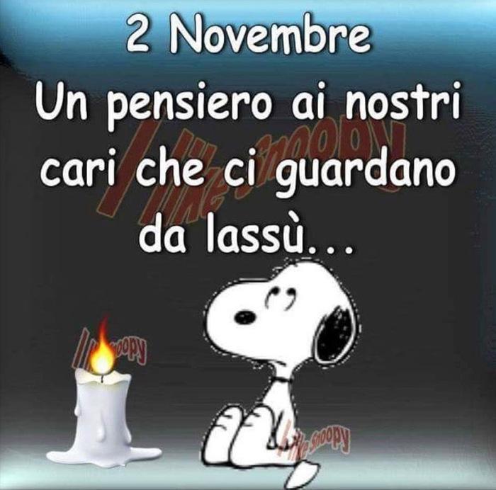 2 Novembre Un pensiero ai nostri Cari che ci guardano da lassù...