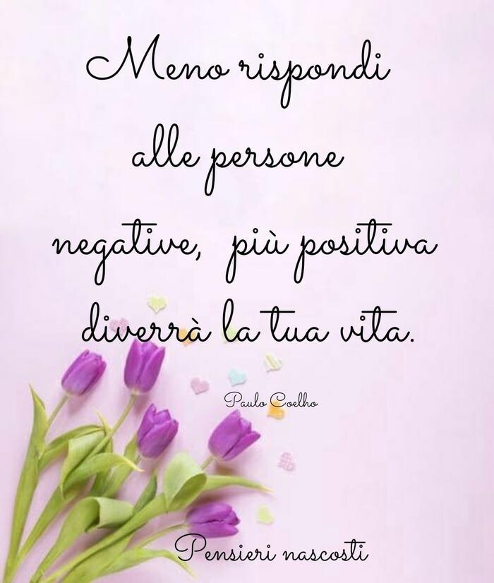Meno rispondi alle persone negative, più positiva diverrà la tua vita.