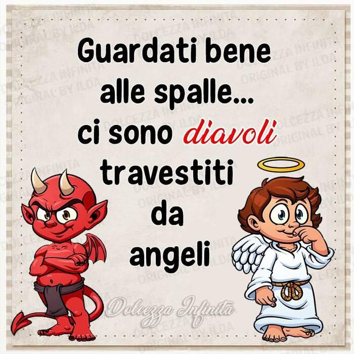 Guardati bene alle spalle... ci sono diavoli travestiti da angeli